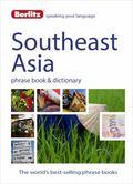 Berlitz Language: Southeast Asia Phrase Book and Dictionary : Burmese, Thai, Vietnamese, Khm...
