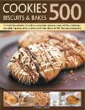 500 Cookies, Biscuits and Bakes: An irresistible collection of cookies, scones, bars, browni...