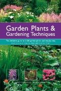 Garden Plants and Gardening Techniques : The Definitive Guide to 2500 Garden Plants, and Ste...
