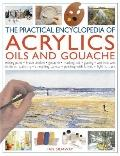 Practical Encyclopedia of Acrylics, Oils And : Mxing Paint - Brush Strokes - Gouache - Maski...