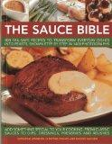 The Sauce Bible: 400 fail-safe recipes to transform everyday dishes into feasts, shown step ...