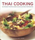 Food and Cooking of Thailand : The Authentic Taste of South-East Asia: 125 Exotic Recipes Sh...