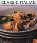 Classic Italian : 130 Authentic Recipes