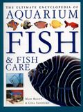 Ultimate Encyclopedia of Aquarium Fish and Fish Care : A Definitive Guide to Identifying and...
