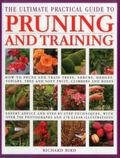 Ultimate Practical Guide to Pruning and Training : How to Prune and Train Trees, Shrubs, Hed...