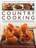 Illustrated Practical Book of Country Cooking : A Celebration of Traditional Food, with 170 ...