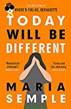 Today Will Be Different: From the bestselling author of Where'd You Go, Bernadette [Paperbac...