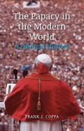 Papacy in the Modern World : A Political History