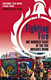 Fighting Fire: One Hundred Years of the Fire Brigades Union