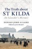 The Truth About St Kilda: An Islanders Memoir