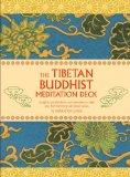 The Tibetan Buddhist Meditation Deck: Insights, Visualizations and Exercises to Help You Fin...