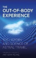Out of Body Experience : The History and Science of Astral Travel