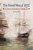 The Naval War of 1812: A Documentary History, Volume III, 1813-1814