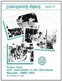 Power Pack: U.S. Intervention in the Dominican Republic, 1965-1966 (Leavenwoth Papers series...