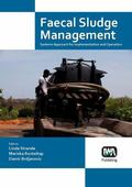 Faecal Sludge Management : Systems Approach for Implementation and Operation