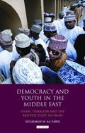Democracy and Youth in the Middle East : Islam, Tribalism and the Rentier State in Oman