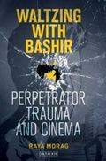 Waltzing with Bashir : Perpetrator Trauma and Cinema