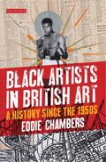 Black Artists in British Art : A History from 1950 to the Present
