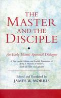 Master and the Disciple : An Early Islamic Spiritual Dialogue on Conversion Kitab Al-'alim W...