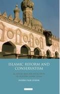 Islamic Reform and Conservatism : Al-Azhar and the Evolution of Modern Sunni Islam