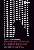 Gender and Violence in Islamic Societies : Patriarchy, Islamism and Politics in the Middle E...