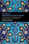 State in Contemporary Islamic Thought : A Historical Survey of the Major Muslim Political Th...