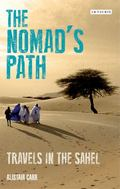 Nomad's Path : Travels in the Sahel