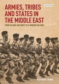 Armies and State-Building in the Modern Middle East : Politics, Nationalism and Military Reform