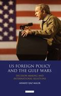 Us Foreign Policy and the Gulf : Decision- Making and International Relations