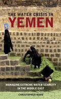 Water Crisis in Yemen : Managing Extreme Water Scarcity in the Middle East