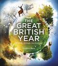 Great British Year : Wildlife Through the Seasons