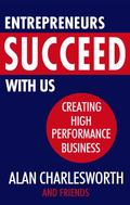 Entrepreneurs Succeed with Us: Creating High Performance Business