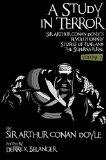 A Study in Terror: Sir Arthur Conan Doyle's Revolutionary Stories of Fear and the Supernatur...