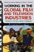 Working in the Global Film Industries : Creativity, Systems, Space, Patronage