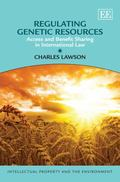 Regulating Genetic Resources : Access and Benefit Sharing in International Law