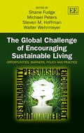 Global Challenge of Encouraging Sustainable Living : Opportunities, Barriers, Policy and Pra...