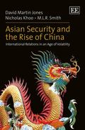 Asian Security and the Rise of China : International Relations in an Age of Volatility