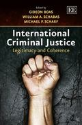 International Criminal Justice : Legitimacy and Coherence