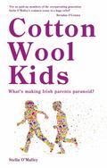 Cotton Wool Kids: : What's Making Irish Parents Paranoid?