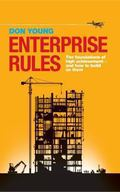Enterprise Rules : The Foundations of High Achievement - and How to Build on Them