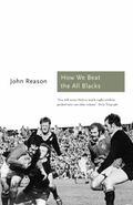 How We Beat the All Blacks: The 1971 Lions Speak (Aurum Sports Classics)