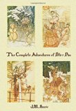 The Complete Adventures of Peter Pan (complete and unabridged) includes: The Little White Bi...