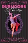 Burlesque Beauties: a Top Tramps Card Game
