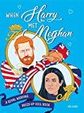 When Harry Met Meghan: A Royal Wedding Dress-Up Doll Book