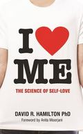 I Heart Me : The Science of Self-Love