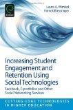 Increasing Student Engagement and Retention Using Social Technologies: Facebook, E-Portfolio...