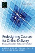 Redesigning Courses for Online Delivery : Design, Interaction, Media and Evaluation