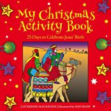 My Christmas Activity Book: 25 Days to Celebrate Jesus' Birth