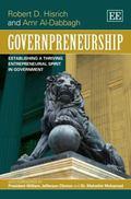 Governpreneurship : Establishing a Thriving Entrepreneurial Spirit in Government