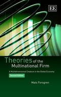 Theories of the Multinational Firm : A Multidimensional Creature in the Global Economy